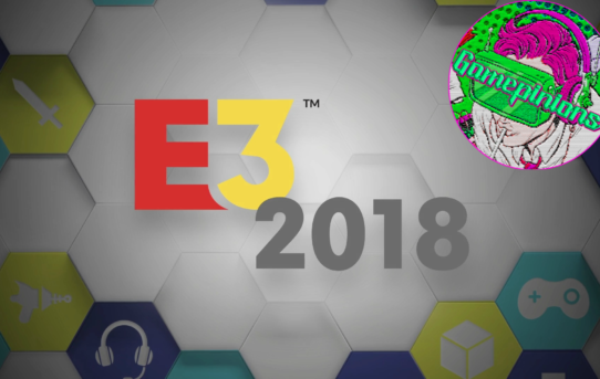 Gamepinions Episode 4: E3 2018 Digestion Special